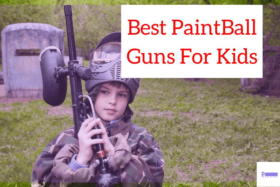 Best PaintBall Guns For Kids