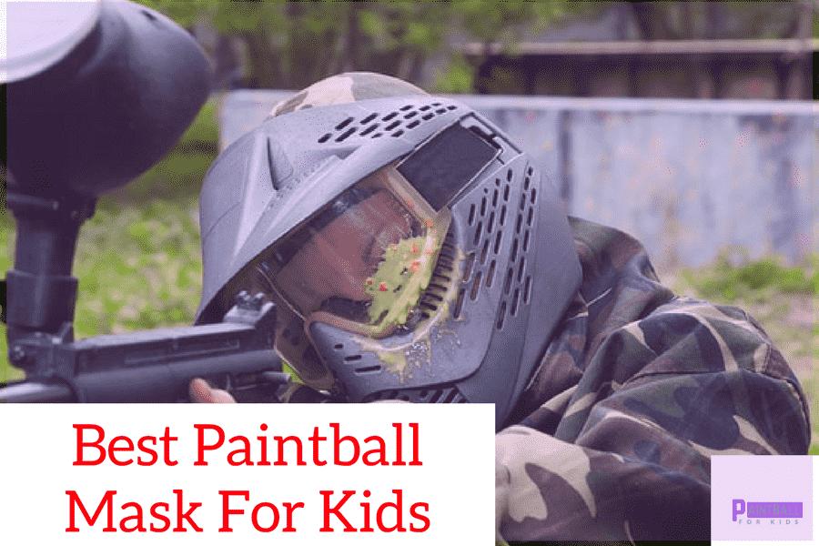 Best Paintball Mask For Kids