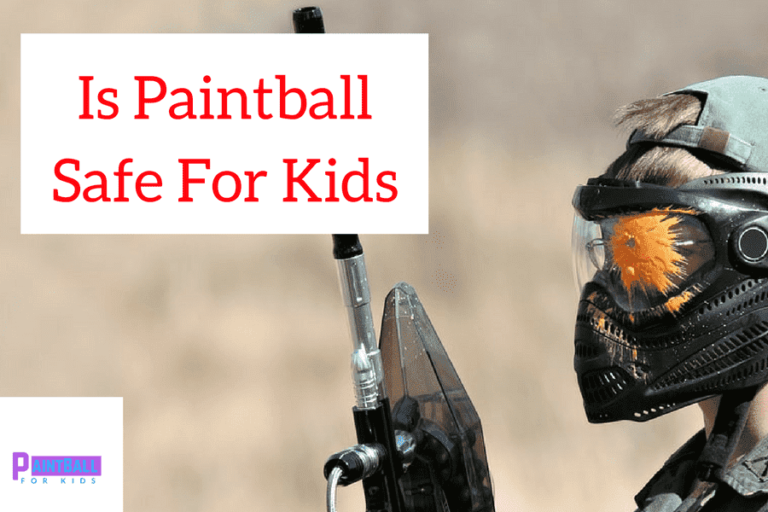Is Paintball Safe For Kids?