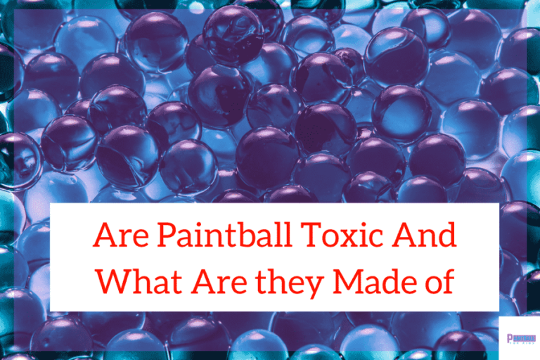 Are Paintballs Toxic And What Are they Made of