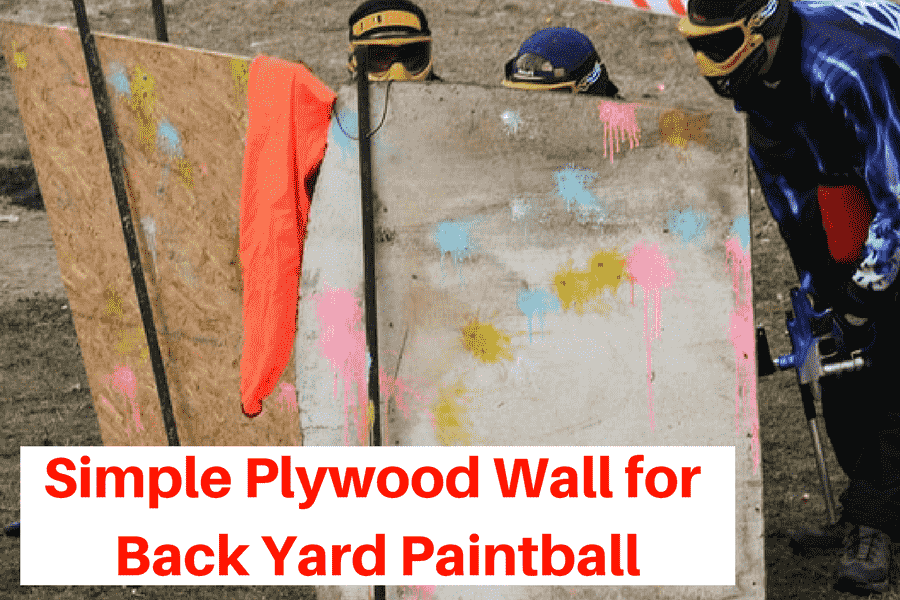 Simple Plywood Wall for Back Yard Paintball